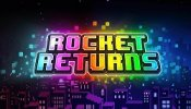 Rocket Returns